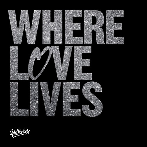 Glitterbox - Where Love Lives